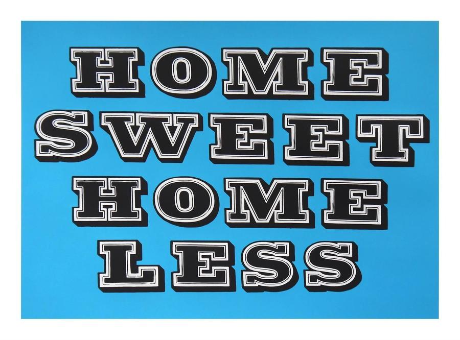 Ben Eine- Home Sweet Homeless (Electric Blue) Art Print