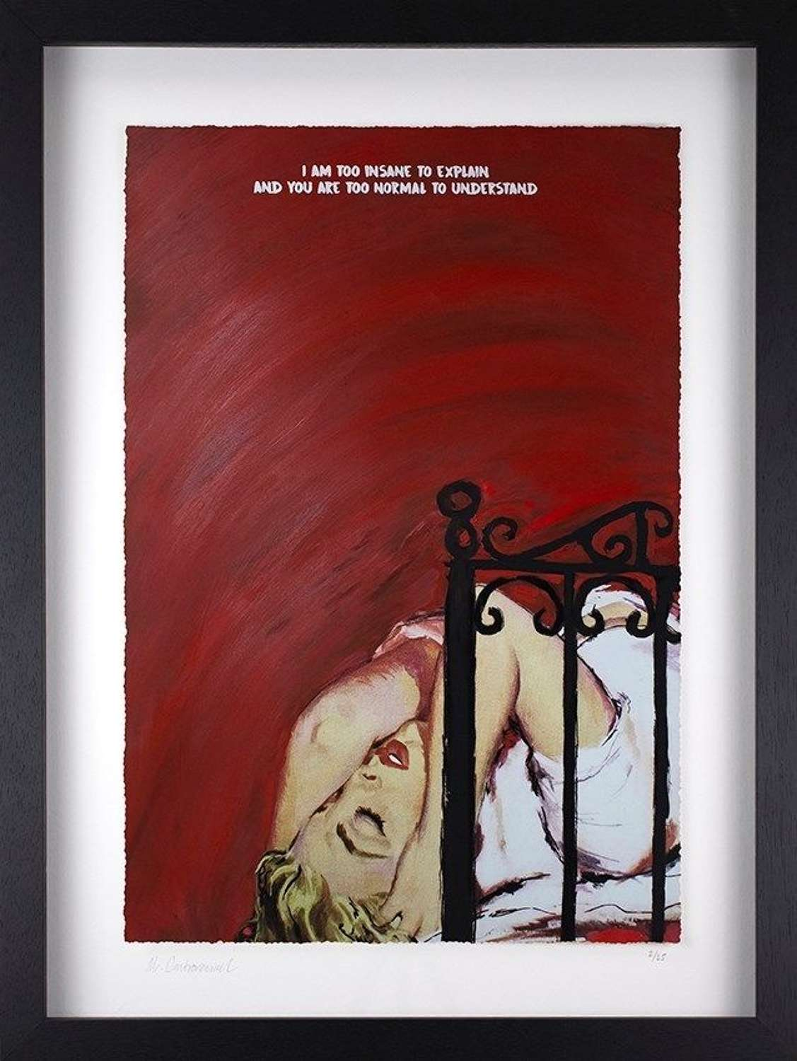 I'm Too Insane to Explain - Framed Art Print by Mr Controversial